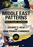 img - for Middle East Patterns: Places, Peoples, and Politics by Held, Colbert C., Cummings, John Thomas (2010) Paperback book / textbook / text book