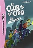 CLUB DES CINQ (LE) T.04 : EN VACANCES