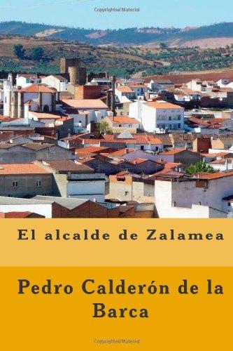 El alcalde de Zalamea: Volume 9 (Clásicos castellanos)
