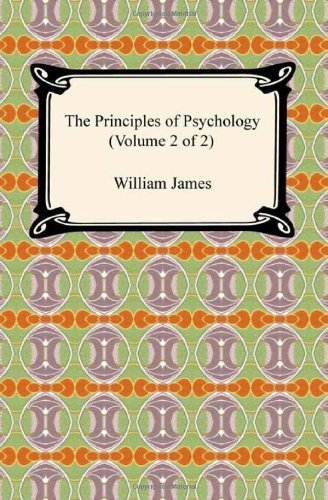 The Principles of Psychology (Volume 2 of 2)