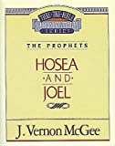 Hosea and Joel (Thru the Bible Commentary Ser., Vol. 27) (0785210881) by McGee, J. Vernon