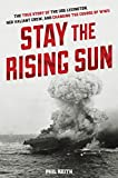 img - for Stay the Rising Sun: The True Story of USS Lexington, Her Valiant Crew, and Changing the Course of World War II (Original) book / textbook / text book