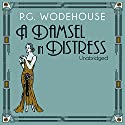 A Damsel in Distress (       UNABRIDGED) by P.G. Wodehouse Narrated by Jonathan Cecil
