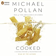 Cooked: A Natural History of Transformation (       UNABRIDGED) by Michael Pollan Narrated by Michael Pollan