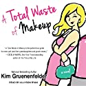 A Total Waste of Makeup: Charlize Edwards, Book 1
