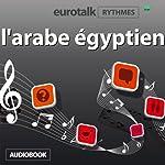EuroTalk Rhythmes l'arabe égyptien |  EuroTalk Ltd