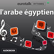 EuroTalk Rhythmes l'arabe égyptien Audiobook by  EuroTalk Ltd Narrated by Sara Ginac