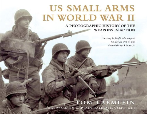 US Small Arms in World War II: A photographic history of the weapons in action (General Military)