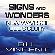 Signs and Wonders: New Waves of God's Glory | [Bill Vincent]
