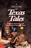 A Treasury of Texas Tales: Unusual, Interesting, and Little-Known Stories of Texas (0849928915) by Garrison, Webb