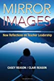 img - for By Casey S. Reason Mirror Images: New Reflections on Teacher Leadership [Paperback] book / textbook / text book