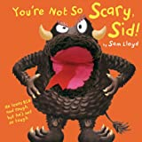 You're Not So Scary, Sid! (Puppet Pop Ups)