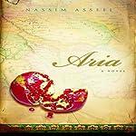 Aria: A Novel | Nassim Assefi