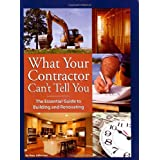 What Your Contractor Can't Tell You: The Essential Guide to Building and Renovating ~ Amy Johnston