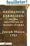 Mechanick Exercises: Or the Doctrine...