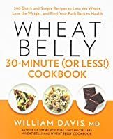 Wheat Belly 30 Minute (Or Less!) Cookbook Front Cover