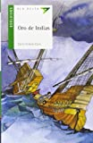 img - for Oro de Indias (Ala Delta: Serie Verde: Plan Lector / Hang Gliding: Green Series: Reading Plan) (Spanish Edition) book / textbook / text book