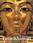 The Complete Tutankhamun: The King, t...