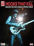 Hooks That Kill - The Best of Mick Mars & Motley Crue (Play It Like It Is Guitar) by Motley Crue, Mars, Mick (2008) Sheet music