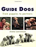 img - for Guide Dogs: From Puppies to Partners by Lawrenson, Diana (2002) Paperback book / textbook / text book