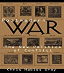 Postmodern War: The New Politics of C...