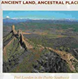 img - for Ancient Land Ancestral Places: Paul Logsdon in the Pueblo Southwest book / textbook / text book