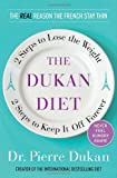 The Dukan Diet: 2 Steps to Lose the Weight, 2 Steps to Keep It Off Forever[ THE DUKAN DIET: 2 STEPS TO LOSE THE WEIGHT, 2 STEPS TO KEEP IT OFF FOREVER ] By Dukan, Pierre ( Author )Apr-19-2011 Hardcover Pierre Dukan