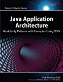 img - for Java Application Architecture: Modularity Patterns with Examples Using OSGi (Robert C. Martin Series) book / textbook / text book