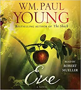 EVE - by WM. PAUL YOUNG - A NOVEL - PAPERBACK - 2015