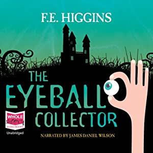 The Eyeball Collector | [F. E. Higgins]