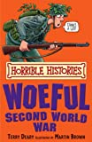 The Woeful Second World War (Horrible Histories) (Horrible Histories) (Horrible Histories)