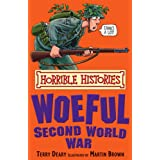 The Woeful Second World War (Horrible Histories)by Terry Deary