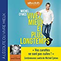 Vivez mieux et plus longtemps Audiobook by Michel Cymes, Patrice Romedenne Narrated by Olivier Chauvel
