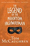 The Legend of the Phantom Highwayman (Mccaughren's Legends Trilogy)