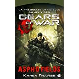 Gears of War, tome 1 : Aspho Fieldspar Karen Traviss