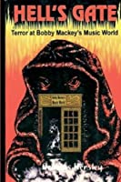 Hell's Gate and The Terror At Bobby Mackey's Music World (English Edition)