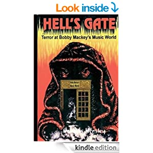 HELLS GATE : TERROR AT BOBBY MACKEYS MUSIC WORLD
