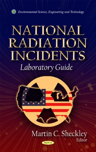 National Radiation Incidents: Laboratory Guide (Environmental Science, Engineering and Technology)
