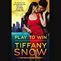 Play to Win: Risky Business 3 Audiobook by Tiffany Snow Narrated by Laura Hopatcong