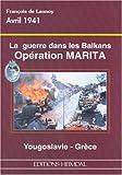 echange, troc François de Lannoy - La guerre dans les Balkans: Opération Marita