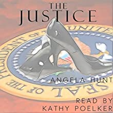 The Justice (       UNABRIDGED) by Angela Hunt Narrated by Kathy Poelker