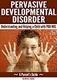 img - for Pervasive Developmental Disorder: Understanding and Helping a Child with PDD NOS ~ (A Parent's Guide) book / textbook / text book