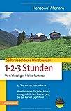 Südtirols schönste Wanderungen für 1-2-3-Stunden: Vom Vinschgau bis ins Pustertal (Die schönsten Wanderungen)