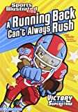 A Running Back Can t Always Rush (Sports Illustrated Kids Victory School Superstars)