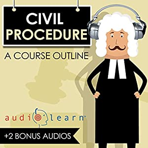 Civil Procedure AudioLearn - A Course Outline Audiobook