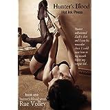 Hunter's Blood: Hunter's Blood Series (Volume 1) ~ Rue Volley
