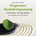Progressive Muskelentspannung nach Jacobson - für Fortgeschrittene | Claus Petschmann
