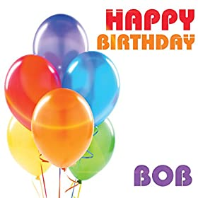 Amazon.com: Happy Birthday Bob (Single): The Birthday Crew: MP3