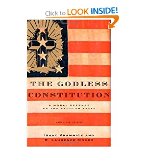 The Godless Constitution: A Moral Defense of the Secular State Isaac Kramnick and R. Laurence Moore