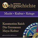 CD WISSEN - Weltgeschichte - Konstantins Reich, Die Germanen, Maya-Kultur, 1 CD